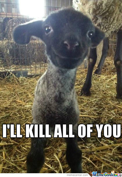 I'll kill all of you Goat Meme