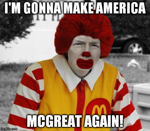 I'm gonna make america megreat again Mcdonalds Meme