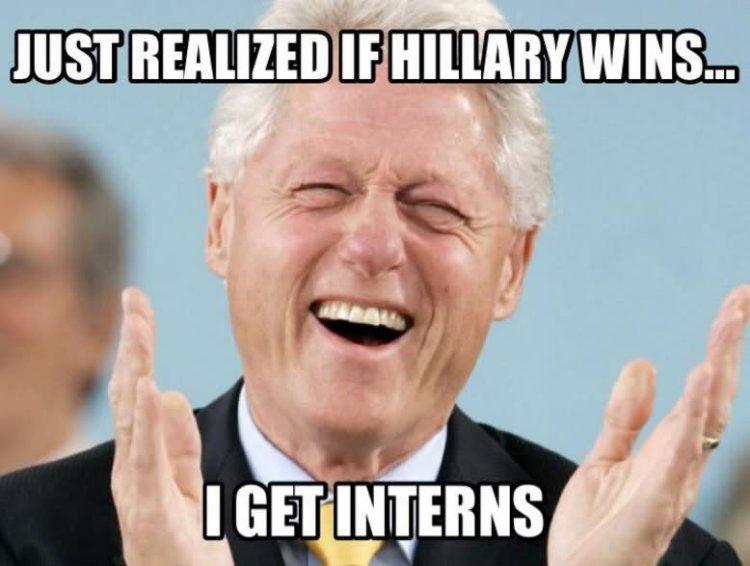 Just realized if Hillary wins i get interns Bill Clinton Meme