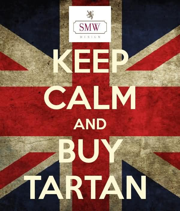 Keep Calm And Buy Tartan