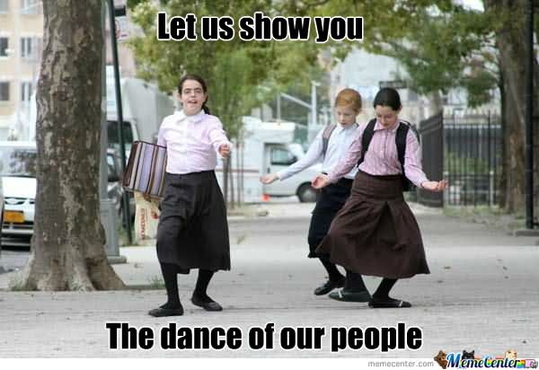 Lets us show you dance of our people Dance Meme