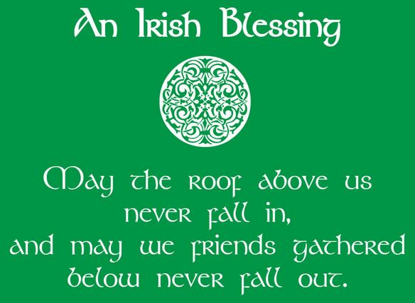 May The Roof Above Us Never Fall In And May We Friends St. Patrick's Day Quotes