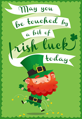 May You Be Touched By A Bit Of Irish Luck Today St. Patrick's Day