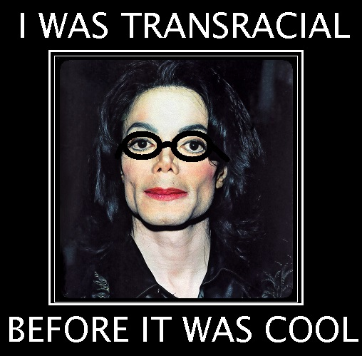 Michael Jackson Meme I was transracial before it was cool