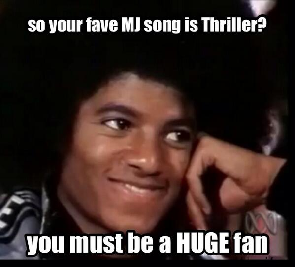 Michael Jackson Meme So your face mj song is thriller you must