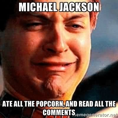 Michael jackson ate all the popcorn Michael Jackson Meme