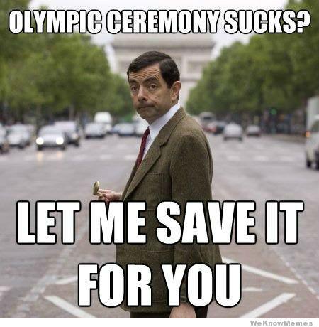 Mr Bean Meme Olympic ceremony sucks let me