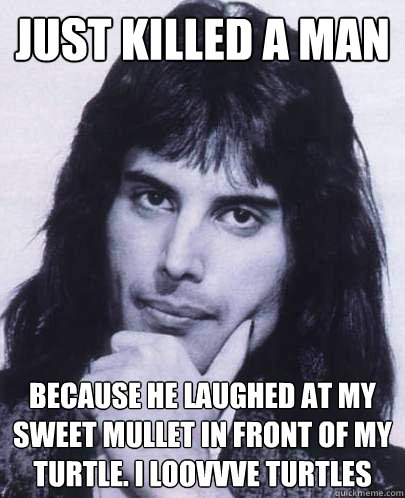 Mullet Memes Just killed a man because he
