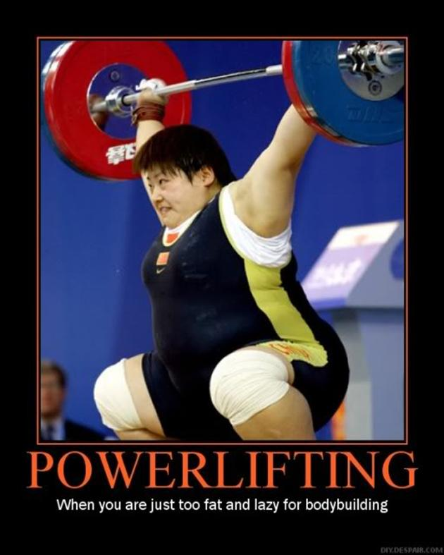 Muscle Meme power lifting when you are just too fat and lazy for bodybuilding