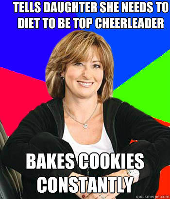 Tells daughter she need to diet to be top Cheerleading Meme