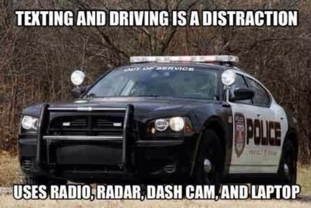 Texting and driving is a distraction uses radio Cop Meme