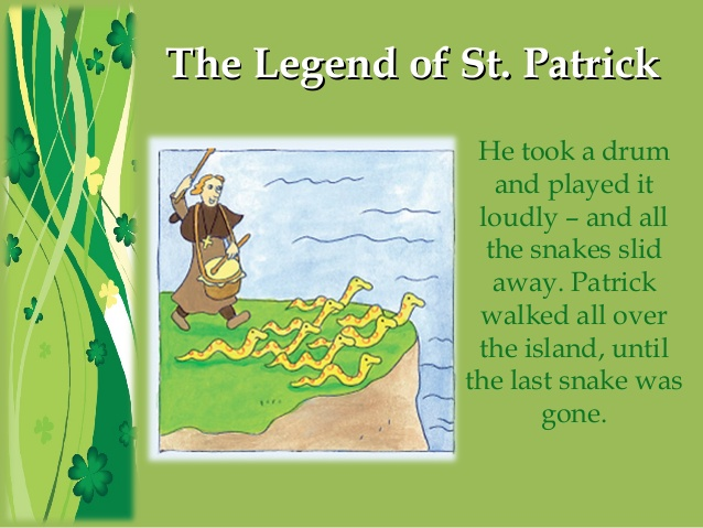 The Legend Of St. Patrick's Day He Took The Dram... Snakes Slid