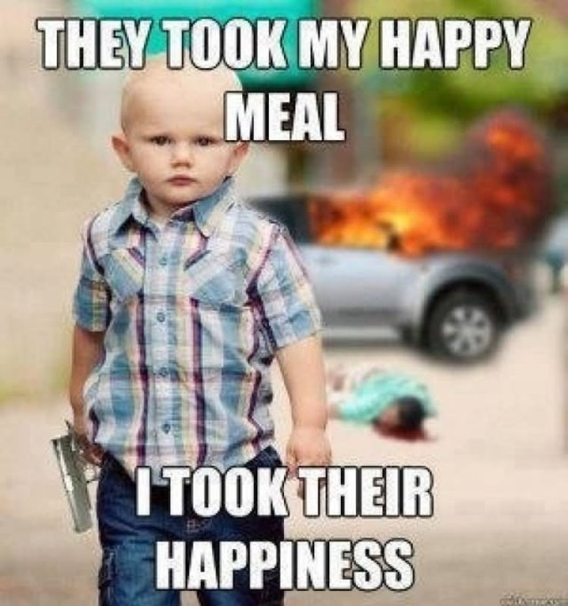 They took my happy meal i took their happiness Exercise Meme