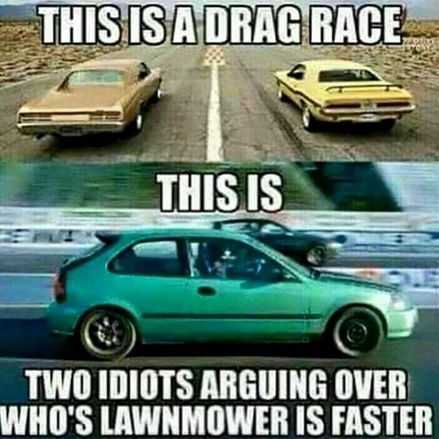 This is a drag race this is two idiots arguing Car Meme