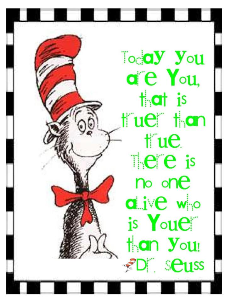 Today You Are You That Is True Than True There Is No Dr. Seuss Quotes 2 March