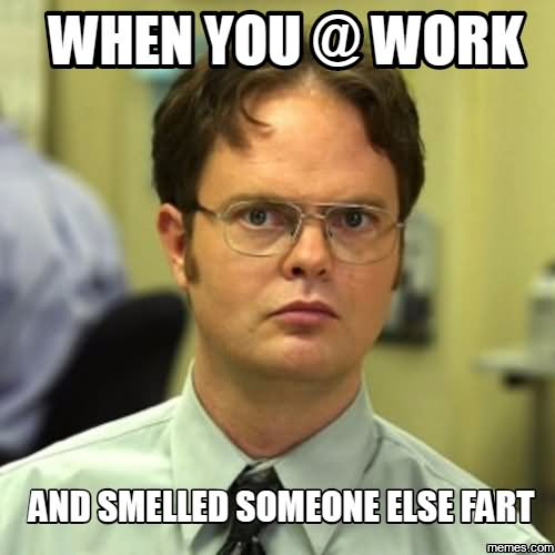 When you work and smelled someone Fart Meme