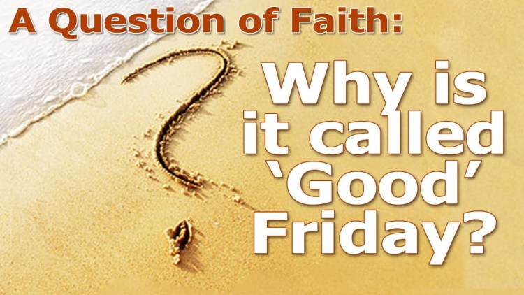 Why Is It Called Good Friday Picture