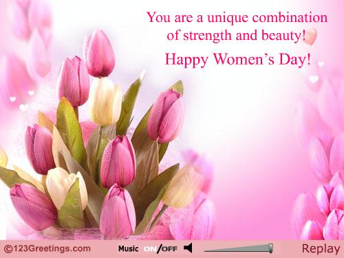 You Are A Unique Combination Of Strength And Beauty Happy Women's Day Quotes