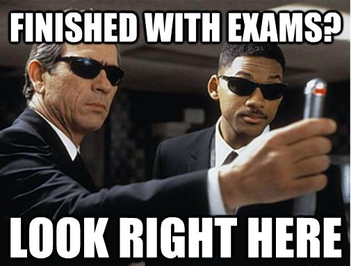finished with exams look right here Exam Meme