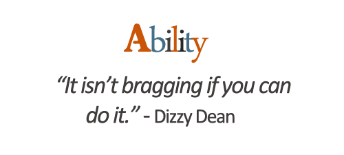 Ability Quotes Ability it isn't bragging if you can do it