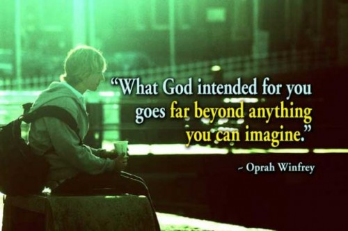 Ability Quotes What god indented for you goes for beyond anything you can imagine
