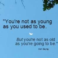 Age Quotes you're not as young as you used to be