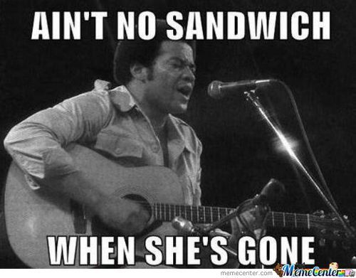 Aint no sandwich when she's Woman Meme