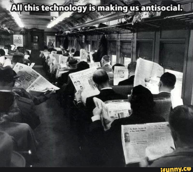 All this technology is making us antisocial Technology Meme
