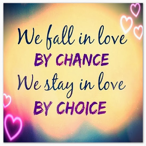 Best love Quotes we fall in love by chance we stay in love by choice