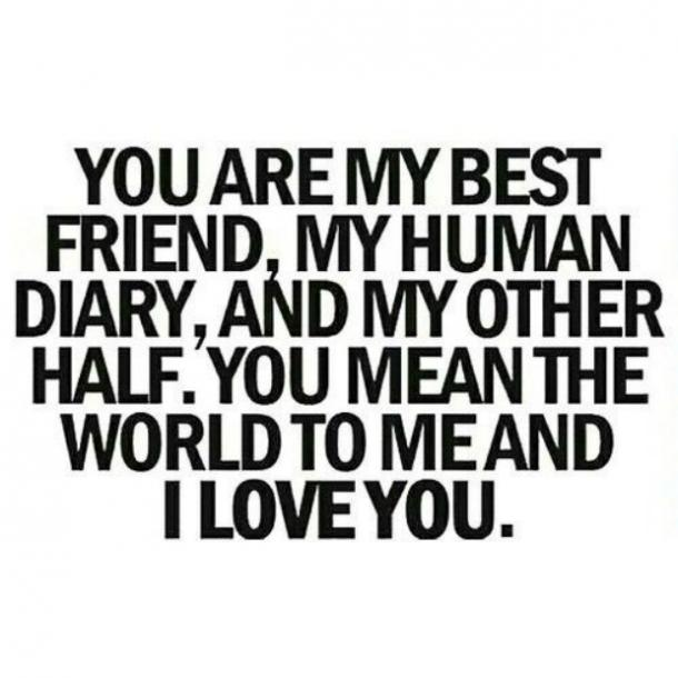 Best love Quotes you are my best friend my human