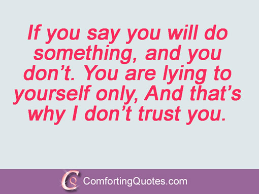 Broken Trust Quotes If you say you will do something and you don't