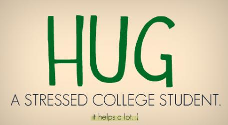 College Quotes Hug a stressed college student
