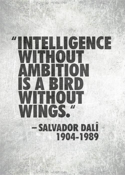 College Quotes Intelligence without ambition is a bird without wings