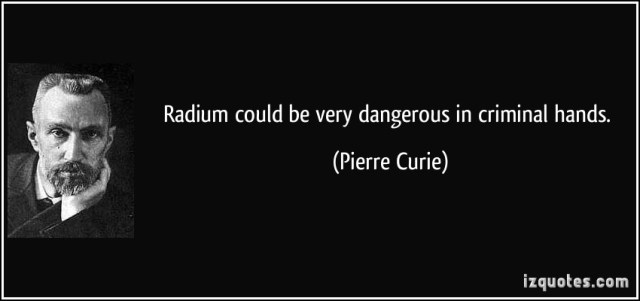 Criminal Quotes Radium could be very dangerous in criminal hands