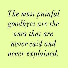 Death Quotes The most painful goodbyes are the ones that