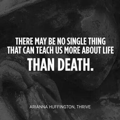 Death Quotes there may be no single thing that