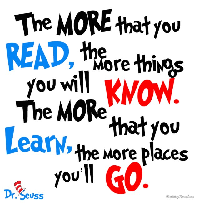 Dr Seuss Quotes the more that you read the more things you will know