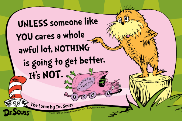 Dr Seuss Quotes unless someone like you cares a whole awful lot
