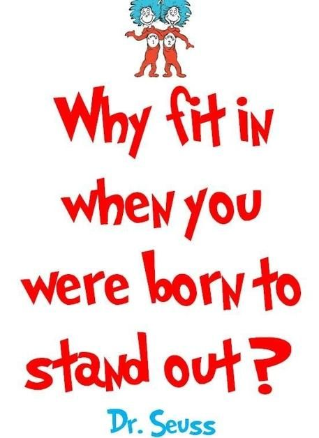 Dr Seuss Quotes why fit in when you were born to