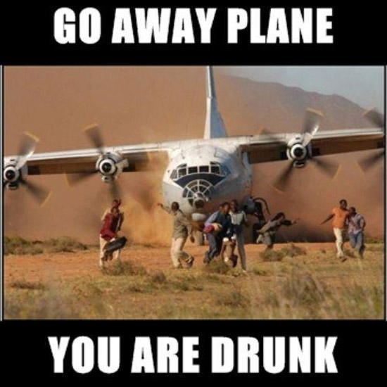 Go away plane you are drunk Plane Meme