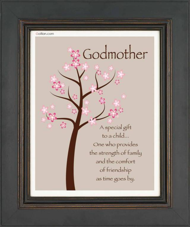 Godmother Quotes godmother a special gift to a child one who