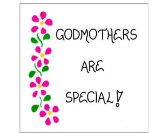 Godmother Quotes godmothers are special