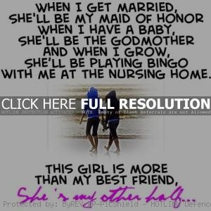 Godmother Quotes when i get married she'll be my maid