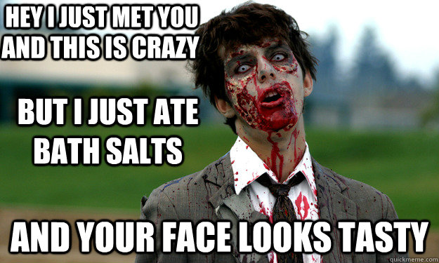 Hey i just met you and this is crazy Zombie Meme