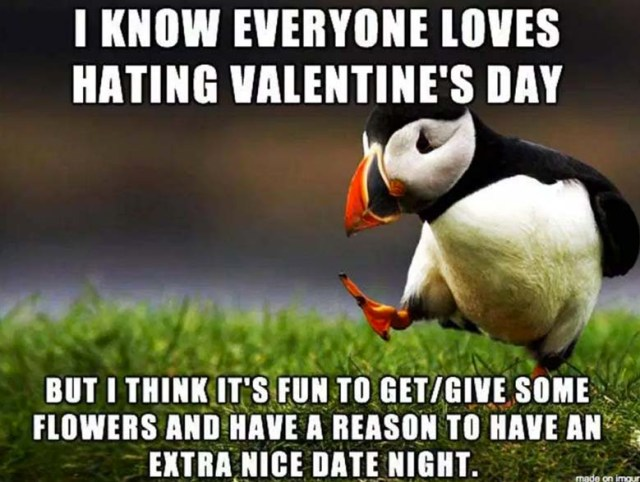 I know everyone loves hating valentine's Weird Memes