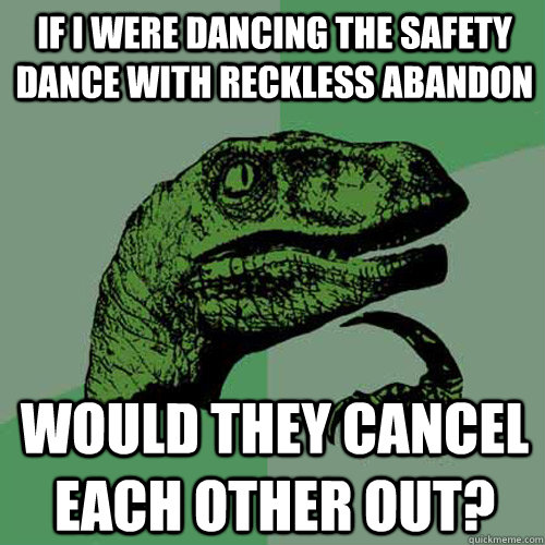 If i were dancing the safety dance with Safety Meme