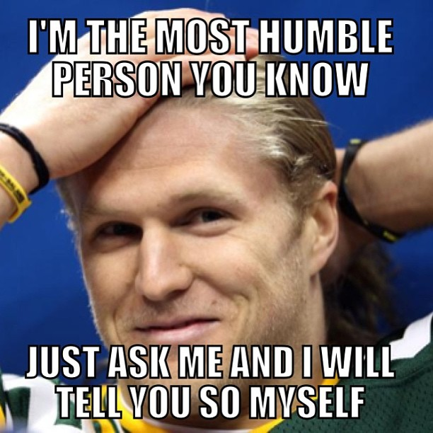 I'm the most humble person you know Sports Meme