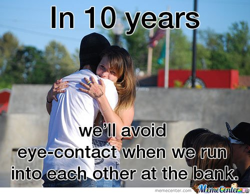 In 10 years we'll abvoid eye contact School Memes