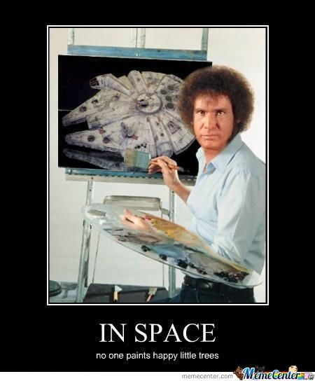 In space no one paints happy Space Memes
