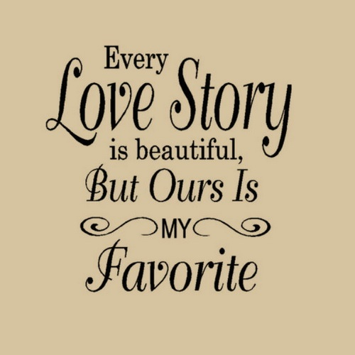 Inspirational Love Quotes every love story is beautiful but ours is